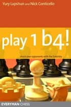 Play 1b4: Shock your opponents with the Sokolsky ebook by Nick Conticello, Yury Lapschun