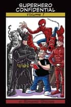 Superhero Confidential Volume I ebook by Edward Gross