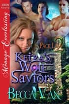 Keira's Wolf Saviors ebook by Becca Van