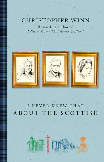 I Never Knew That About the Scottish ebook by Christopher Winn