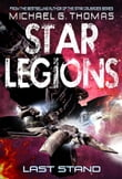 Last Stand (Star Legions: The Ten Thousand Book 4)