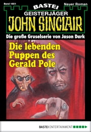John Sinclair - Folge 1801 - Die lebenden Puppen des Gerald Pole ebook by Jason Dark