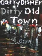 Dirty Old Town - Ein Wyatt-Roman ebook by Garry Disher, Angelika Müller, Ango Laina