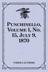 Punchinello, Volume 1, No. 15, July 9, 1870 ebook by Various Authors
