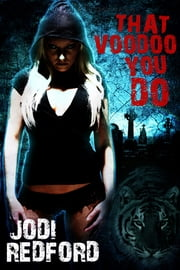 That Voodoo You Do ebook by Jodi Redford