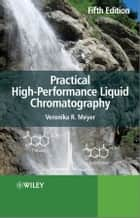 Practical High-Performance Liquid Chromatography ebook by Veronika R. Meyer
