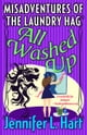 「The Misadventures of the Laundry Hag: All Washed Up - The Misadventures of the Laundry Hag, #3」(Jennifer L Hart著)