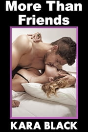 More Than Friends ebook by Kara Black