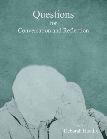 Questions for Conversation and Reflection ebook by Deborah Haddix