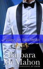 Falling for the Sheikh ebook by Barbara McMahon
