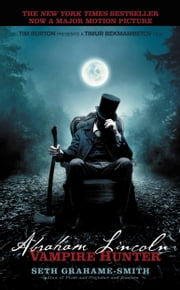 Abraham Lincoln: Vampire Hunter ebook by Kobo.Web.Store.Products.Fields.ContributorFieldViewModel