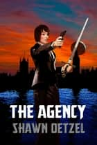 The Agency ebook by Shawn Oetzel