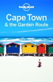 Lonely Planet Cape Town & the Garden Route ebook by Lonely Planet,Simon Richmond,Lucy Corne