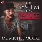 The System Has Failed audiobook by Ms. Michel Moore
