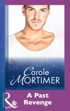 A Past Revenge (Mills & Boon Modern) ebook by Carole Mortimer
