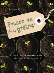 Prenez-en de la graine ! ebook by Barbara Ellis