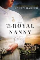 The Royal Nanny - A Novel ebook by Karen Harper