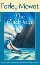 The Black Joke ebook by Farley Mowat