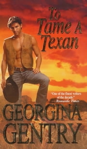 To Tame A Texan ebook by Georgina Gentry