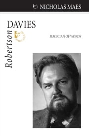 Robertson Davies - Magician of Words ebook by Nicholas Maes