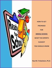How to Get Prepared for Middle School ebook by Neal M. Finkelstein, Ph.D.