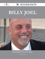 Billy Joel 71 Success Facts - Everything you need to know about Billy Joel ebook by Arthur Charles