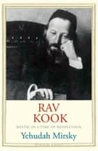 Rav Kook ebook by Yehudah Mirsky