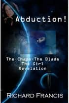 Abduction! ebook by Richard Francis