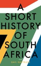 A Short History of South Africa ebook by Gail Nattrass