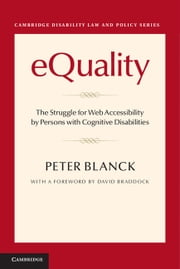 eQuality - The Struggle for Web Accessibility by Persons with Cognitive Disabilities ebook by Peter Blanck