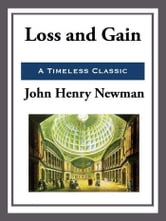 Loss and Gain ebook by John Henry Newman