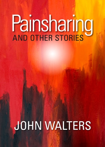 Painsharing and Other Stories ebook by John Walters