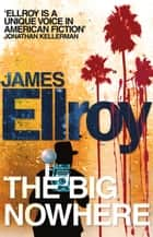 The Big Nowhere eBook by James Ellroy