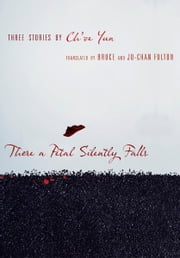 There a Petal Silently Falls - Three Stories by Ch'oe Yun ebook by Ch'oe Yun,Ju-Chan Fulton