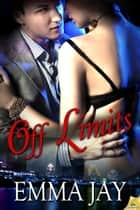 Off Limits ebook by Emma Jay