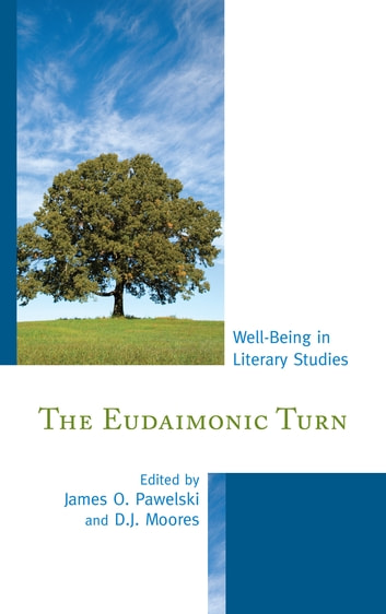 The Eudaimonic Turn - Well-Being in Literary Studies ebook by