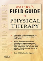 Mosby's Field Guide to Physical Therapy ebook by Mosby