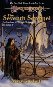 The Seventh Sentinel - Defenders of Magic, Book 3 ebook by Mary Kirchoff