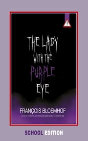 Lady with the purple eye (school edition) ebook by Francois Bloemhof