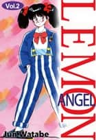 Lemon Angel - Volume 2 ebook by Jun Watabe