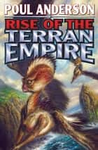Rise of the Terran Empire ebook by Poul Anderson