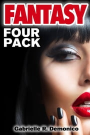 Fantasy Four Pack ebook by Gabrielle Demonico