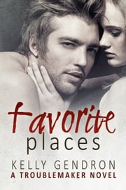 Favorite Places (A TroubleMaker Novel: Book 2) ebook by Kobo.Web.Store.Products.Fields.ContributorFieldViewModel