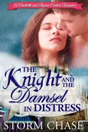 The Knight and the Damsel in Distress ebook by Storm Chase