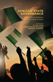 African State Governance - Subnational Politics and National Power ebook by A. Carl LeVan,Joseph Olayinka Fashagba,Edward R. McMahon