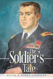 The Soldier's Tale ebook by DAVID & HARRY LINDAUER
