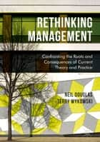 Rethinking Management ebook by Neil Douglas,Terry Wykowski