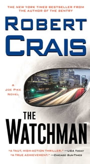 The Watchman - A Joe Pike Novel ebook by Robert Crais