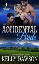 Their Accidental Bride - Bridgewater Brides ebook by Kelly Dawson, Bridgewater Brides