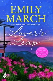 Lover's Leap: Eternity Springs Book 4 - A heartwarming, uplifting, feel-good romance series ebook by Emily March